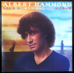 Albert_hammond_your_world_and_my_wo