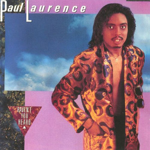 Paul_laurence_havent_you_heard