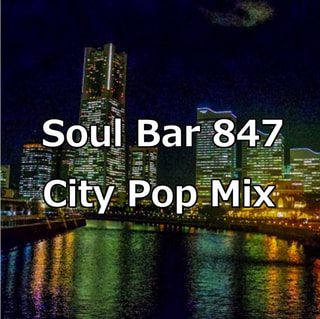 Soul Bar 847~City Pop