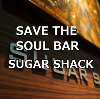 Soul Bar Sugar Shack 存続プロジェクト