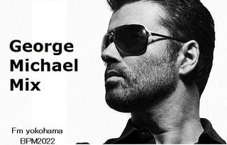 George Michael DJ Mix~DJ Yusuke Suzuki