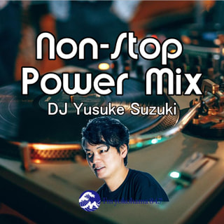Non-Stop Power Mix~Streets Of Mind MixxⅡ★By Yusuke Suzuki