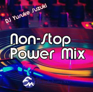 4月最初のNon-Stop Power Mixは2部構成