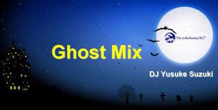 Ghost Song Mix~By Yusuke Suzuki